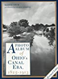 img - for A Photo Album of Ohio's Canal Era, 1825-1913: 1st (First) Edition book / textbook / text book