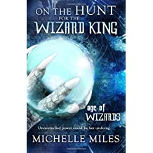 On the Hunt for the Wizard King (Age of Wizards)
