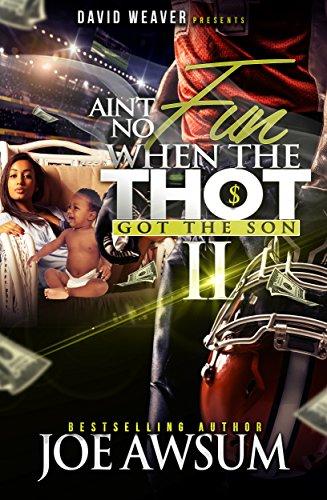 Ain't No Fun When The Thot Got The Son 2