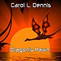 Dragon's Pawn Audiobook by Carol L. Dennis Narrated by Tara Tyler