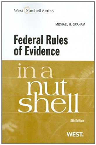 Federal rules of evidence in a nutshell 8th edition west nutshell federal rules of evidence in a nutshell 8th edition west nutshell series 8th edition fandeluxe Gallery
