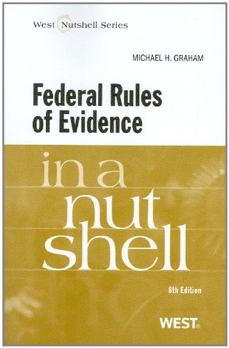 Federal Rules of Evidence in a Nutshell, 8th Edition (West Nutshell Series)