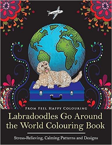 Labradoodles Go Around the World Colouring Book: Fun ...