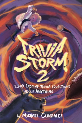 Trivia Storm 2: 1,200 Exciting Questions About Anything (Volume 2)