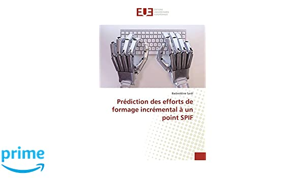 Prediction des efforts de formage incremental a un point SPIF (French Edition)