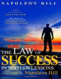 The Law of Success in Sixteen Lessons by Napoleon Hill, Napoleon Hill, 1612930867