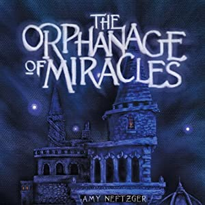 The Orphanage of Miracles Audiobook