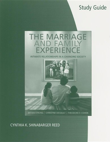 Study Guide for Strong/DeVault/Cohen's The Marriage and Family Experience: Relationships Changing Society, 10th