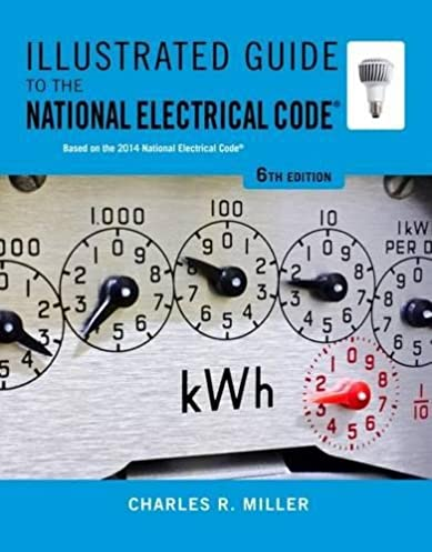 illustrated guide to the national electrical code illustrated guide rh amazon com Electric Clothes Dryer Electric Cooktops