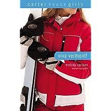 Viva Vermont! (Carter House Girls Book 4)