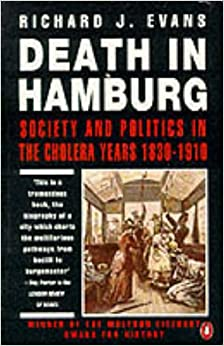 Book Death in Hamburg: Society and Politics in the Cholera Years 1830-1910