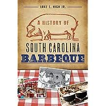 History of South Carolina Barbeque, A (American Palate)