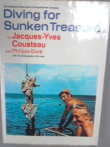 Diving Sunken Treasure - Diving for Sunken Treasure (The Undersea discoveries of Jacques-Yves Cousteau) by Cousteau, Jacques-Yves, Diole, Philippe (1971) Hardcover