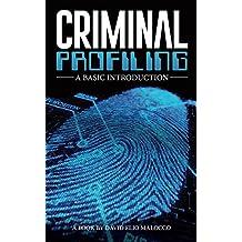 Criminal Profiling: A Basic Introduction