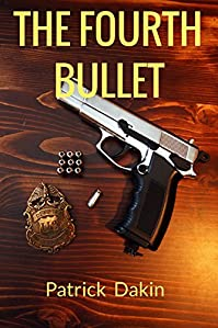 The Fourth Bullet by Patrick Dakin ebook deal