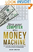 Turn Your Computer Into a Money Machine in 2018