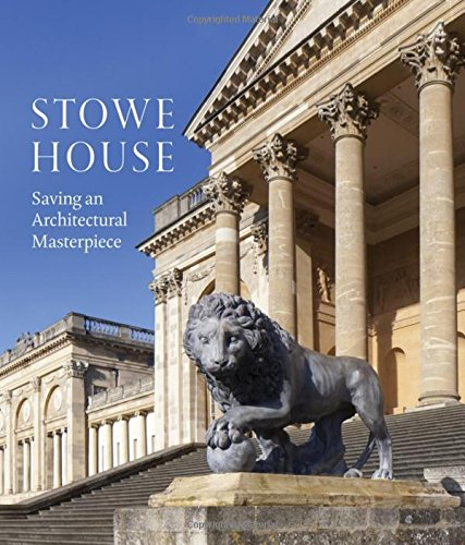 Stowe House: Saving an Architectural Masterpiece