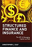 img - for Structured Finance and Insurance: The ART of Managing Capital and Risk book / textbook / text book