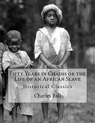 Fifty Years in Chains or the Life of an African Slave: Historical Classics