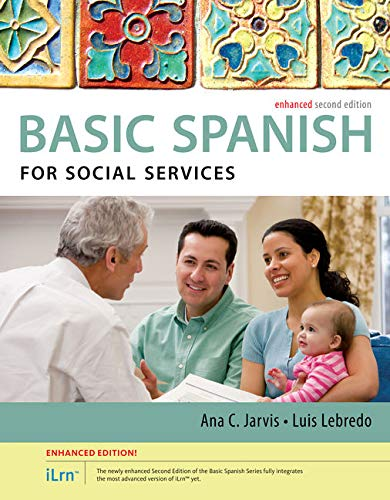 Spanish for Social Services Enhanced Edition: The Basic Spanish Series (with iLrn Heinle Learning Center, 4 terms (24 mo