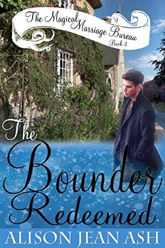 The Bounder Redeemed (Magical Marriage Bureau Book 2)