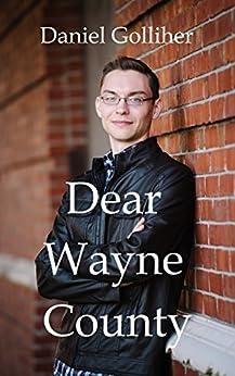 Dear Wayne County by [Golliher, Daniel]