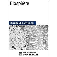Biosphère: Les Grands Articles d'Universalis (French Edition)