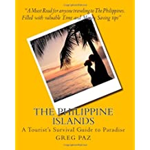 The Philippine Islands: A Tourist's Survival Guide to Paradise