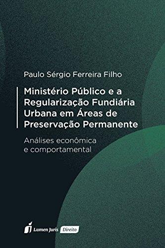 Ministério Público e a Regularização Fundiária Urbana em Áreas de Preservação Permanente