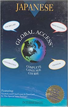 Global Access: Japanese Complete Language Course : Intermediate/3 Books and 4 Cassettes (Japanese Edition)