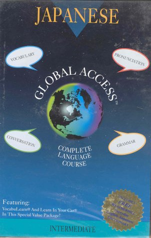 Global Access: Japanese Complete Language Course : Intermediate/3 Books and 4 Cassettes (Japanese Edition) by Penton Overseas Inc