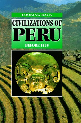 Civilizations of Peru: Before 1535 (Looking Back)