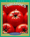 Tomatoes, Elaine Landau, 0516210289