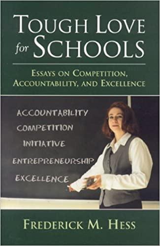 Proposal For An Essay Tough Love For Schools Essays On Competition Accountability And  Excellence Frederick M Hess  Amazoncom Books Online Project Work also Www Oppapers Com Essays Tough Love For Schools Essays On Competition Accountability And  English Essays