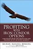 Profiting with Iron Condor Options: Strategies from the Frontline for Trading in Up or Down Markets (Paperback)