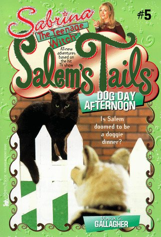 Dog Day Afternoon: Salem's Tails 5: Sabrina, The Teenage Witch