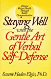 Staying Well with the Gentle Art of Verbal Self-Defense, Suzette Haden Elgin, 1567310818