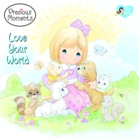 Download Love Your World (Precious Moments (Golden)) pdf