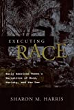 Executing Race, Sharon M. Harris, 0814209750