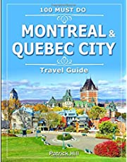 Montreal & Quebec City Travel Guide: 100 Must Do!