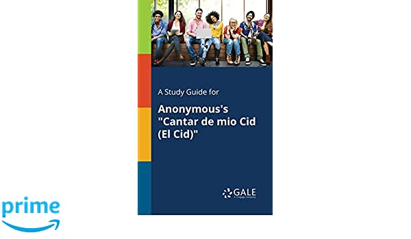 A Study Guide For Anonymouss Cantar De Mio Cid El Cid Cengage