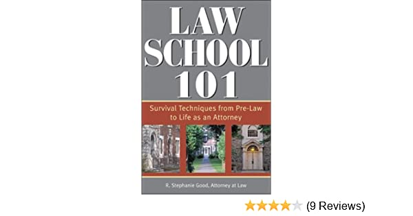 Law School 101: Survival Techniques from Pre-Law to Life as