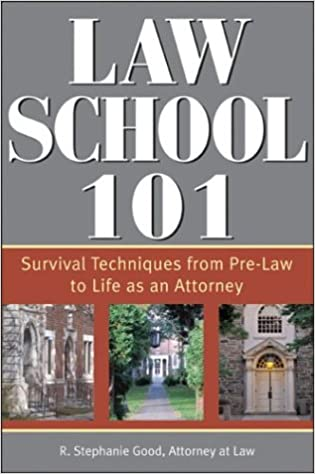 Survival Techniques from First Year to the Finding the Right Job Law School 101