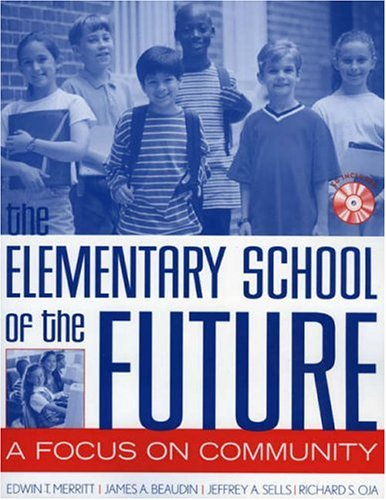 The Elementary School of the Future: A Focus on Community