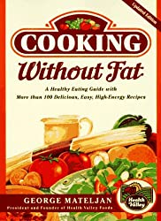 Cooking Without Fat,:: A Healthy Eating Guide with More Than 100 Delicious, High-Energy Rec
