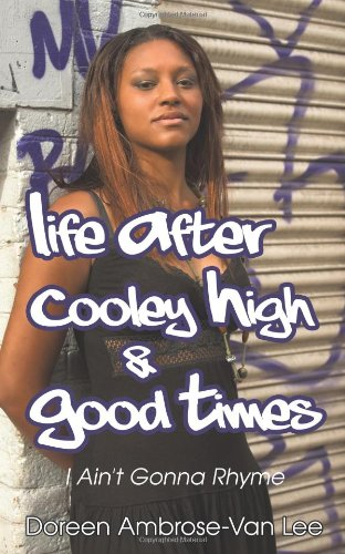 Life After Cooley High & Good Times: I Ain't Gonna Rhyme