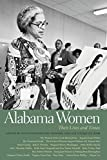 Alabama Women: Their Lives and Times (Southern Women:  Their Lives and Times Ser.)