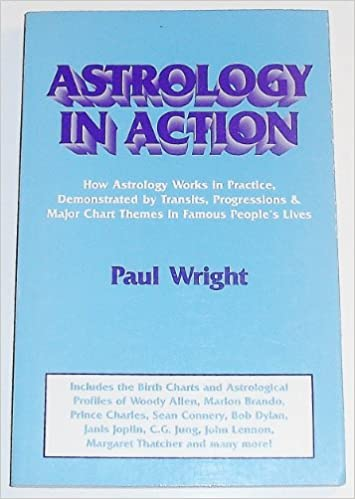 Astrology In Action Paul Wright 9780916360443 Amazon Books