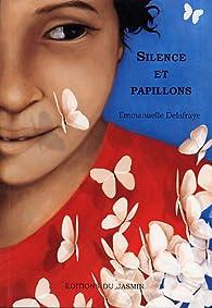 Silence et papillons par Emmanuelle Delafraye