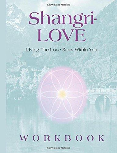 Shangri-LOVE Workbook: Living The Love Story Within You PDF ePub ebook